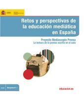 Retos y perspectivas de la educación mediática en España. Proyecto Mediascopio Prensa. La lectura de la prensa escrita en el aula