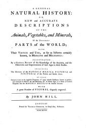 A General Natural History Or New and Accurate Description of the Animals, Vegetables and Minerals of the Different Parts of the World Etc: Volume 1