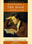 The Edinburgh History of the Book in Scotland  Enlightenment and expansion 1707 1800 PDF