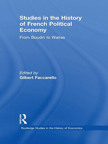 Studies in the History of French Political Economy PDF