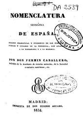 Nomenclatura geografica de España: Análisis gramatical y filosófico de los nombres de pueblos y lugares de la península, con aplicación a la topografía y a la historia