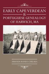Early Cape Verdean & Portuguese Genealogy of Harwich, MA