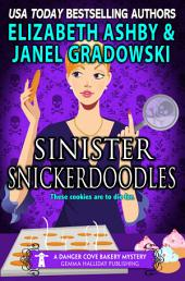 Sinister Snickerdoodles: a Danger Cove Bakery Mystery