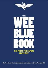 The Wee Blue Book: The Facts The Papers Leave Out