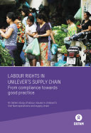Labour Rights in Unilever's Supply Chain: From compliance to good pracitce. An Oxfam study of labour issues in Unilever's Viet Nam operations and supply chain
