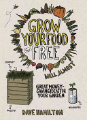 Grow Your Own Food for Free (well Almost)