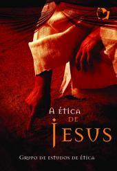 A Ética de Jesus Cristo