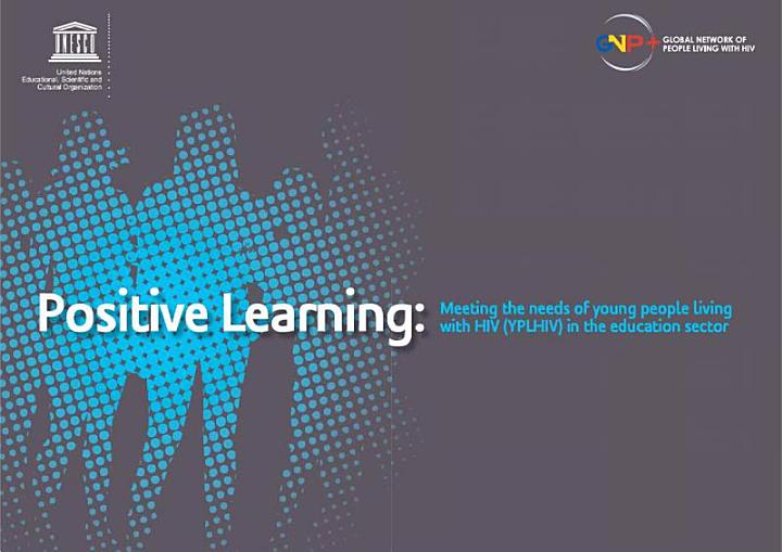 Positive Learning: Meeting the needs of young people living with HIV (YPLHIV) in the education sector