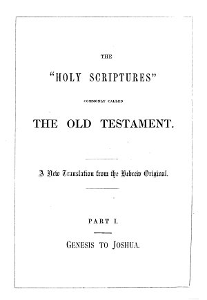 The holy Bible  tr  from the original texts   Based on a collation of the Germ  and Fr  versions of J N  Darby and revised in part by him