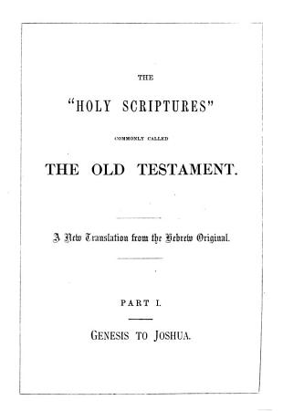 The holy Bible  tr  from the original texts   Based on a collation of the Germ  and Fr  versions of J N  Darby and revised in part by him  PDF