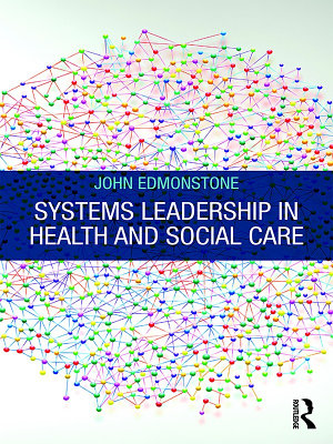 Systems Leadership in Health and Social Care PDF