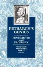 Petrarch's Genius: Pentimento and Prophecy