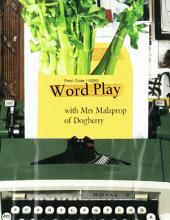 Word Play with Mrs Malaprop of Dogberry