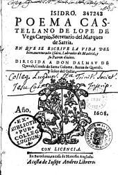 Isidro. Poema castellano de Lope de Vega Carpio... En que se escrive la vida del bienaventurado Isidro, labrador de Madrid, y su Patron divino...