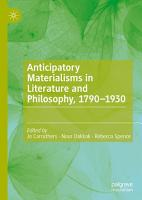 Anticipatory Materialisms in Literature and Philosophy  1790   1930 PDF