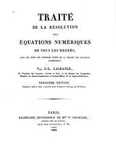 Traité de la résolution des équations numériques de tous les degrés: aved des notes sur plusieurs points de la théorie des équatins algébriques