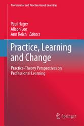 Practice Learning And Change Book PDF