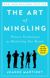 The Art of Mingling: Fun and Proven Techniques for Mastering Any Room, Edition 3