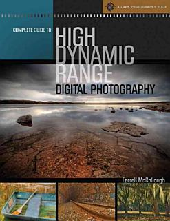 Complete Guide to High Dynamic Range Digital Photography Book