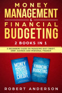 Money Management & Financial Budgeting 2 Books In 1