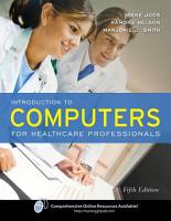Introduction to Computers for Healthcare Professionals PDF