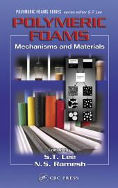 Polymeric Foams: Mechanisms and Materials