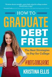 How to Graduate Debt Free: The Best Strategies to Pay for College #notgoingbroke