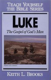 Luke- Teach Yourself the Bible Series: Gospel of God's Man