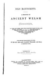 Iolo Manuscripts: A Selection of Ancient Welsh Manuscripts, in Prose and Verse, from the Collection Made by the Late Edward Williams, Iolo Morganwg, for the Purpose of Forming a Continuation of the Myfyrian Archaiology; and Subsequently Proposed as Materials for a New History of Wales