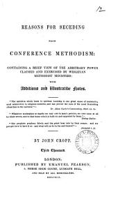 Reasons for seceding from Conference Methodism: Volume 12