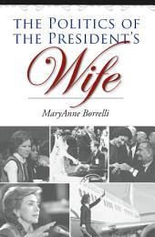 The Politics of the President's Wife