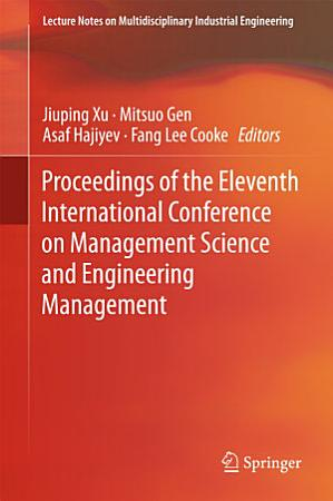 Proceedings of the Eleventh International Conference on Management Science and Engineering Management PDF