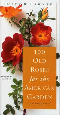 100 Old Roses for the American Garden PDF