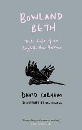 Bowland Beth: The Life of an English Hen Harrier