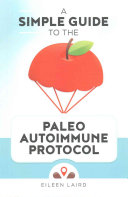 A Simple Guide to the Paleo Autoimmune Protocol Book