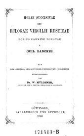 Horae succisivae seu eclogae rusticae, dorico carmine donatae a Guil. Banckes. Aus dem Original der Göttinger Universität-Bibliothek hrsg. von W. Müldener