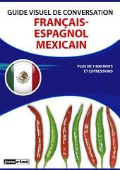 Guide visuel de conversation Français-Espagnol Mexicain