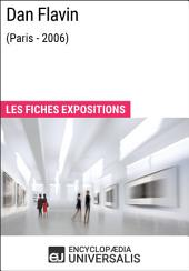 Dan Flavin (Paris - 2006): Les Fiches Exposition d'Universalis