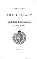 Catalogue of the Library of the Royal United Service Institution   to April 30th  1889   PDF