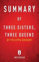 Summary of Three Sisters  Three Queens