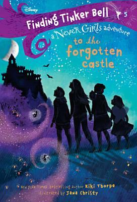 Finding Tinker Bell  5  To the Forgotten Castle  Disney  The Never Girls