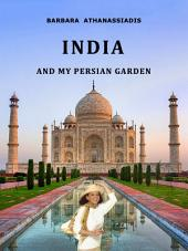 INDIA: and my Persian garden