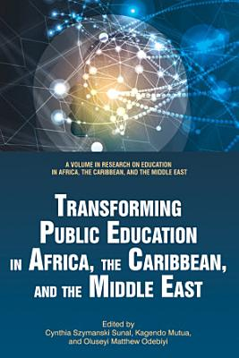 Transforming Public Education in Africa  the Caribbean  and the Middle East PDF
