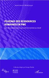 Pilotage des ressources humaines en PME: Loin des modèles pour ne plus tarir les hommes au travail
