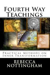 Fourth Way Teachings: Practical Methods on Inner Transformation