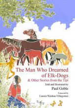 The Man Who Dreamed of Elk Dogs PDF
