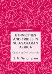 Ethnicities and Tribes in Sub-Saharan Africa: Opening Old Wounds
