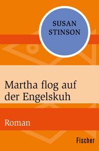 Martha flog auf der Engelskuh PDF