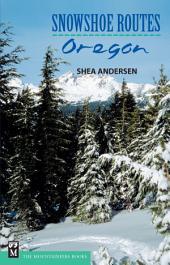 Snowshoe Routes: Oregon