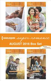 Harlequin Superromance August 2016 Box Set: The Marine's Embrace\To Court a Cowgirl\Love on Her Terms\Through a Magnolia Filter